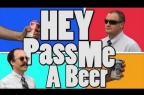 Hey Pass Me a Beer