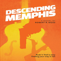 Thumbnail image for Descending Memphis – Interview with Author Robert R. Moss – His Life in Music and Words